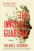 The Invisible Guardian ebook by Dolores Redondo