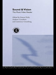 Sound and Vision - The Music Video Reader ebook by Simon Frith,Andrew Goodwin,Lawrence Grossberg