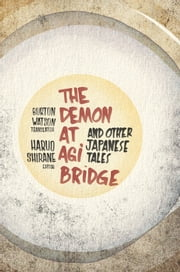 The Demon at Agi Bridge and Other Japanese Tales ebook by Haruo Shirane,Burton Watson