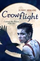 Crowflight ekitaplar by Sunny Moraine