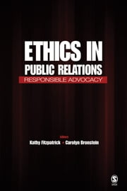 Ethics in Public Relations - Responsible Advocacy ebook by Carolyn Bronstein,Kathy R. Fitzpatrick
