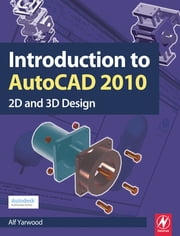 Introduction to AutoCAD 2010 ebook by Alf Yarwood