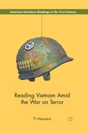 Reading Vietnam Amid the War on Terror ebook by T. Hawkins