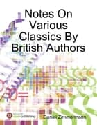 Notes On Various Classics By British Authors ebook by Daniel Zimmermann