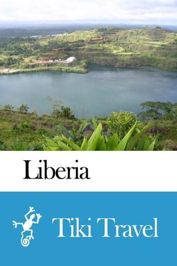 Liberia Travel Guide - Tiki Travel ebook by Tiki Travel