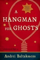 A Hangman for Ghosts ebook by