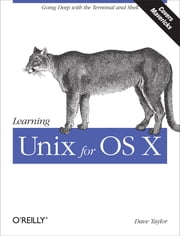 Learning Unix for OS X - Going Deep With the Terminal and Shell ebook by Dave Taylor