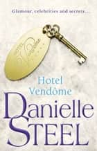Hotel Vendome ebook by Danielle Steel