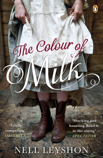 The Colour of Milk ebook by Nell Leyshon