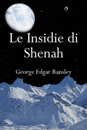 Le insidie di Shenah ebook by George Edgar Ransley