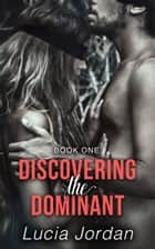 Discovering the Dominant ebook by Lucia Jordan