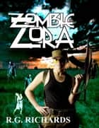 Zombie Zora ebook by R.G. Richards