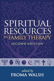 Spiritual Resources in Family Therapy, Second Edition ebook by