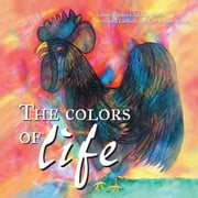 The Colors of Life ebook by Rosario (Chary) Castro-Marín, Emilio Ichikawa Morín