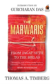 The Marwaris - From Jagat Seth to the Birlas ebook by Thomas A Timberg,Gurcharan Das