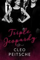 Triple Jeopardy ebook by Cleo Peitsche