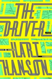 The Driver - A Thriller ebook by Hart Hanson