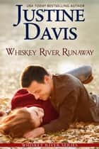 Whiskey River Runaway ebook by Justine Davis