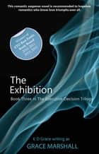 The Exhibition ebook by K D Grace