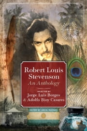 Robert Louis Stevenson - Selected by Jorge Luis Borges & Adolfo Bioy Casares ebook by Kevin MacNeil, Robert Louis Stevenson