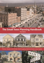 Small Town Planning Handbook ebook by Thomas L. Daniels,John W. Keller,Mark B. Lapping,Katherine Daniels,James Segedy