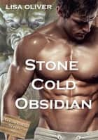 Stone Cold Obsidian ebook by Lisa Oliver