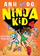 Amazing Ninja ebook by Anh Do, Anton Emdin