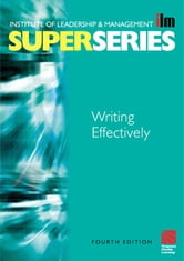 Writing Effectively ebook by Institute of Leadership & Management