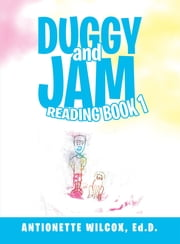 Duggy and Jam