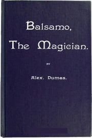 Balsamo, the Magician ebook by Alexander Dumas