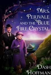 Mrs. Perivale and the Blue Fire Crystal ebook by Dash Hoffman