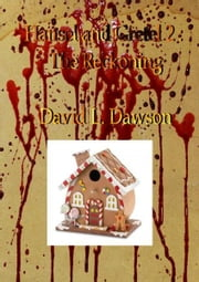 Hansel and Gretel 2: The Reckoning ebook by David Dawson