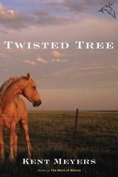 Twisted Tree ebook by Kent Meyers