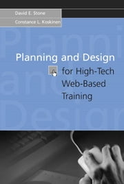 Planning and Design for High-Tech Web-Based Training ebook by Stone, David E.