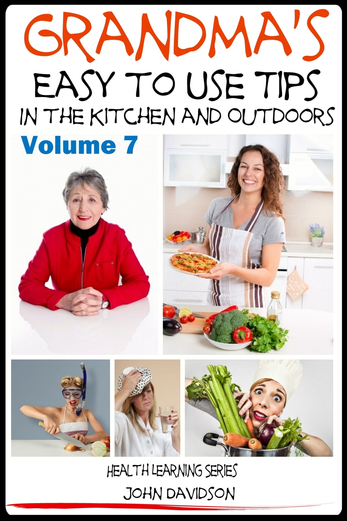 Grandma\'s Easy to Use Tips In the Kitchen and Outdoors eBook by John ...
