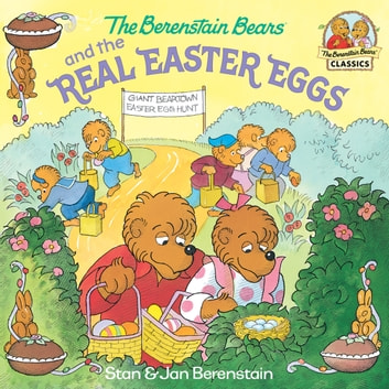The Berenstain Bears and the Real Easter Eggs ebook by Stan Berenstain,Jan Berenstain