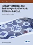 Innovative Methods and Technologies for Electronic Discourse Analysis ebook by Hwee Ling Lim,Fay Sudweeks