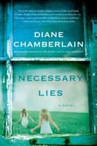 Necessary Lies - A Novel ebook by Diane Chamberlain