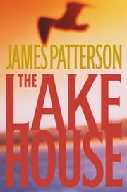 The Lake House ebook by James Patterson