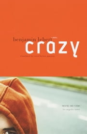 Crazy - A Novel ebook by Benjamin Lebert