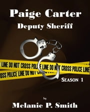 Paige Carter: Deputy Sheriff ebook by Melanie P. Smith