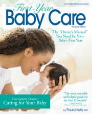 "Free Chapter ""Caring for your Baby"" from First-Year Baby Care ebook by Paula Kelly, M.D."
