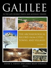 Galilee in the Late Second Temple and Mishnaic Periods - The Archaeological Record from Cities, Towns, and Villages ebook by David A. Fiensy,James Riley Strange