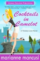 Cocktails in Camelot ebook by Marianne Mancusi