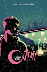 Outcast by Kirkman & Azaceta Vol. 2: A Vast and Unending Ruin ebook by Robert Kirkman,Paul Azaceta