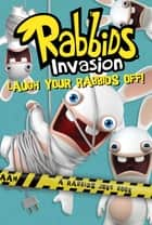 Laugh Your Rabbids Off! ebook by David Lewman