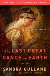 The Last Great Dance on Earth - A Novel ebook by Sandra Gulland
