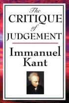 The Critique of Judgment ebook by Immanuel Kant