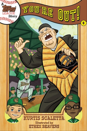 A Topps League Story - Book Five: You're Out! ebook by Kurtis Scaletta,Ethen Beavers
