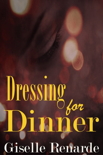 Dressing for Dinner ebook by Giselle Renarde